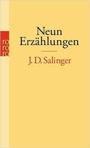 J.D. Salinger - Neun Erzählungen