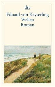 Eduard von Keyserling - Wellen