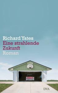 Richard Yates - Eine strahlende Zukunft