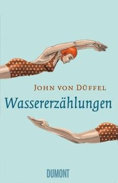 John von Düffel: Wassererzählungen