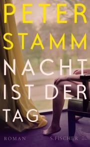 Peter Stamm - Nacht ist der Tag